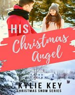 His Christmas Angel: A Sweet YA Holiday Romance (Christmas Snow) - Book Cover