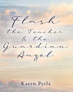 Flash the Teacher & the Guardian Angel - Book Cover