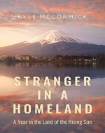 Stranger in a Homeland: A Year in the Land of the Rising Sun - Book Cover