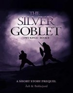 The Silver Goblet: A Viking historical fiction short story (Two kings) - Book Cover