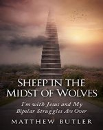 Sheep in the Midst of Wolves: I'm with Jesus and...