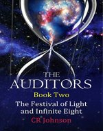 THE AUDITORS: The Festival of Light and Infinite Eight: Book Two - Book Cover