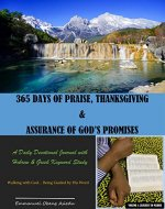 365 Days of Praise, Thanksgiving & Assurance of God's Promises: Volume 1: A Daily Devotional Journal with Hebrew & Greek Keyword Study - Book Cover