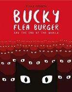 Bucky Flea Burger and the End of the World - Book Cover