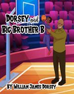 Dorsey and Big Brother B - Book Cover