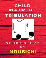 Child In A Time Of Tribulation - Book Cover
