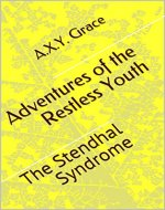 Adventures of the Restless Youth: The Stendhal Syndrome - Book Cover