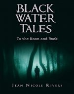 Black Water Tales: To the Moon and Back - Book Cover