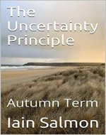 The Uncertainty Principle: Autumn Term - Book Cover