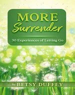 More Surrender: 30 Experiences of Letting Go (The MORE Series Book 6) - Book Cover