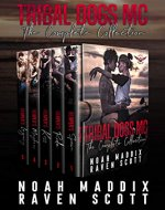 Tribal Dogs: The Complete Collection (The Mafia Complete Collection - Noah Maddix Book 2) - Book Cover