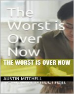 The Worst is Over Now - Book Cover