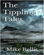 The Tippling Tales: The violent storm and the boys nightmare would reveal dark evil secrets - Book Cover