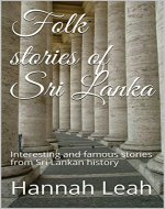 Folk stories of Sri Lanka: Interesting and famous stories from Sri Lankan history - Book Cover