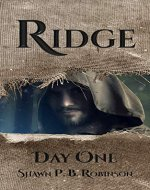 Ridge: Day One (Ridge Series Book 1) - Book Cover