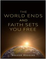The World Ends and Faith Sets You Free - Book Cover