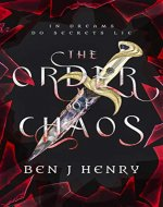 The Order of Chaos: In dreams do secrets lie (The…
