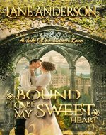 Bound to be my Sweetheart: A Tale of Forbidden Love - Book Cover