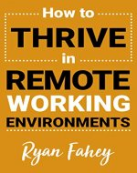 How To Thrive In Remote Working Environments - Book Cover