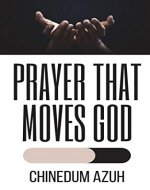 Prayer That Moves God - Book Cover