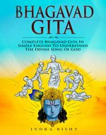Bhagavad Gita : Complete Bhagavad Gita In Simple English To Understand The Divine Song Of God (Eastern Spirituality Classics) - Book Cover