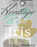 Heritage Fate: Stage I Iris - Book Cover