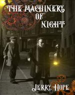 The Machinery of Night: a Steampunk Fantasy - Book Cover