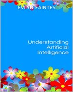 Understanding Artificial Intelligence: A Concise Introduction