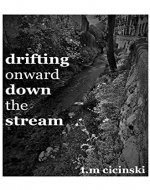 Drifting Onward Down The Stream - Book Cover