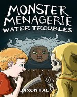 Monster Menagerie: Water Troubles - Book Cover