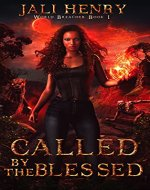 Called by the Blessed: Young Adult Dark Urban Fantasy (World...